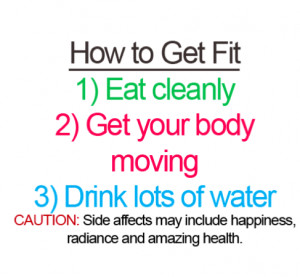Secrets of How to get Fit , Eat Healthy, Exercise Daily, Drink lots ...