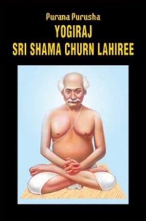 Purana+Purusha_Yogiraj+Sri+Sri+Shyamacharan+Lahiri+Mahasaya+biography ...