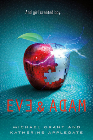Eve and Adam by MichaelGrant and Katherine Applegate