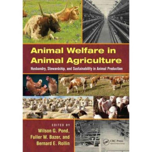 Animal Welfare in Animal Agriculture: Husbandry, Stewardship, and ...