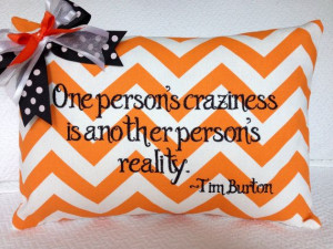 ... persons reality. Tim Burton quote Halloween Embroidered Pillow Cover