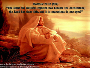"""Jesus said to them, """"Have you never read in the Scriptures:"""
