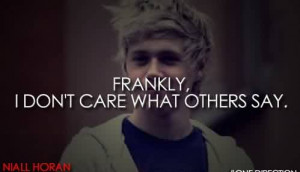 Popular Celebrity Quote By Niall Horan~ Frankly, I don't care what ...