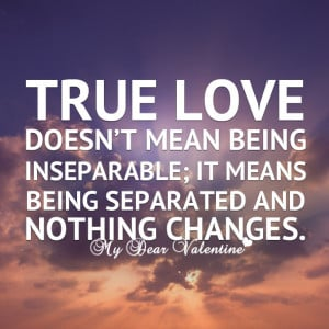 Love quotes - True love doesn't mean