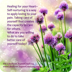 Healing for Your Heart - Self-nurturing Find more inspirational quotes ...