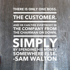 Boss Quotes Sam walton quote: customer is