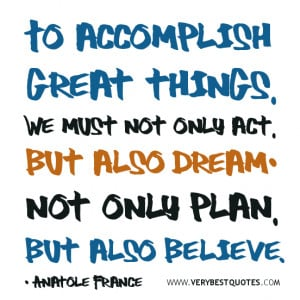 Believe in yourself quotes, dream quotes,To accomplish great things ...