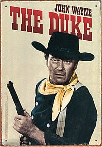 John Wayne The Duke Tin Sign