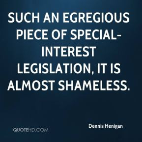 such an egregious piece of special-interest legislation, it is almost ...