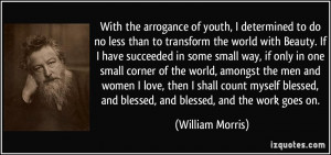 With the arrogance of youth, I determined to do no less than to ...