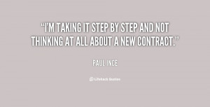 taking it step by step and not thinking at all about a new ...