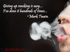 Funny Anti Smoking Quotes Giving up smoking is easy.