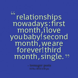 Quotes Picture: relationships nowadays : first month ,i love you baby ...