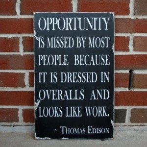 Thomas edison, quotes, sayings, opportunity, work, great