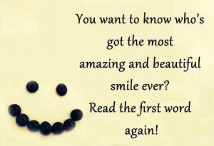 ... Who's Got The Most Amazing And Beautiful Smile Ever - Smile Quote