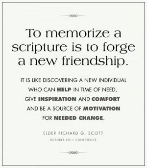 To memorize a scripture... Elder Richard G. Scott 2011