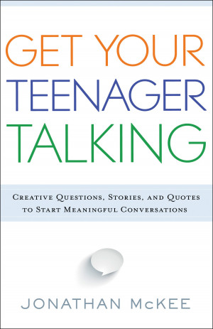 Funny Quotes About Raising Teenagers Get your teenager talking: