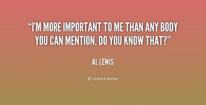 quote-Al-Lewis-im-more-important-to-me-than-any-196453.png