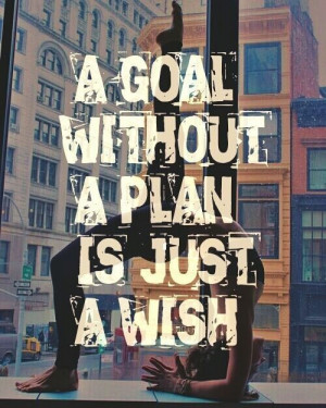 Have a plan, then work the plan!