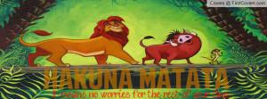 Hakuna Matata Lion King Profile Facebook Covers