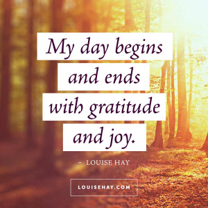 louise-hay-quotes-happiness-day-begins-ends-joy.jpg
