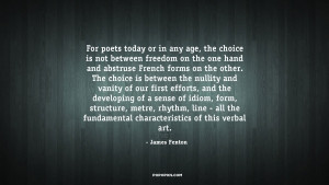 For poets today or in any age, the choice is not between freedom on ...