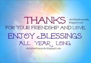 Blessings to you all year long. Free christian cards. Free friendship ...