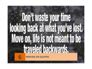 Quotes about moving on from love, life, mistake and the past