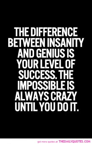 Between Insanity And Genius