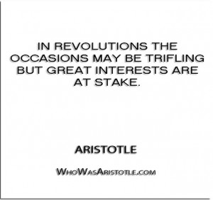 In revolutions the occasions may be trifling but great interests are ...