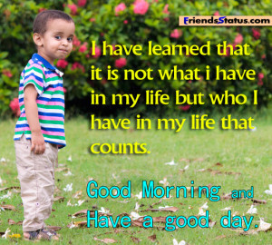 good day quotes Good Morning: Good Morning… Have a nice day