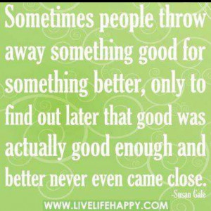 So incredibly true. The grass is never greener on the other side ...