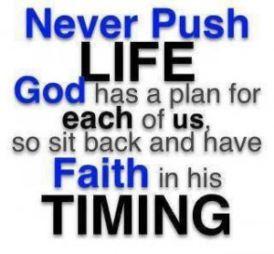 Have faith in His timing