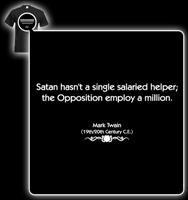 Mark Twain Quote T-shirt - Satan-hasnt-a-single-salaried-helper Print ...