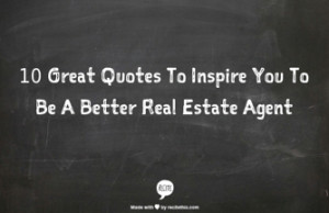 10-great-quotes-to-inspire-you-to-be-a-better-real-estate-agent.png