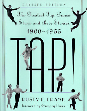 """Start by marking """"Tap!: The Greatest Tap Dance Stars and Their ..."""