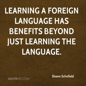 shawn-schofield-quote-learning-a-foreign-language-has-benefits-beyond