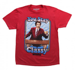 Anchorman Quotes Stay Classy You T