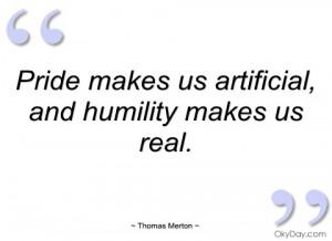 Pride Makes Us Artificial Quotes