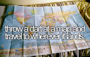 So, tah daah. A glimpse into my bucket list. I'd love to see yours ...