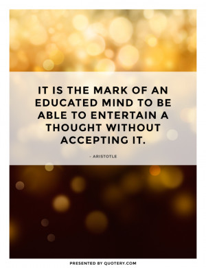 Is It to Be an Educated Mind to Entertain a Thought without Accepting ...