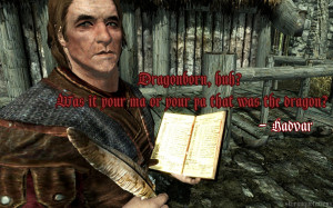 Dragonborn, huh? Was it your ma or your pa that was the dragon ...