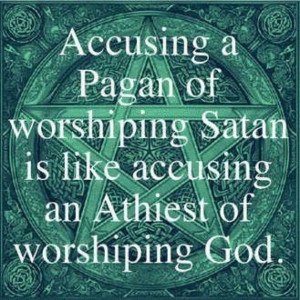 ... Paganism and Satan worship. That link has included modern-day