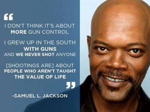 Samuel L Jackson Quote - Gun Control