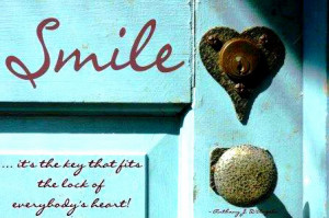 Poster>> Smile, it's the key that fits the lock of everybody's heart ...