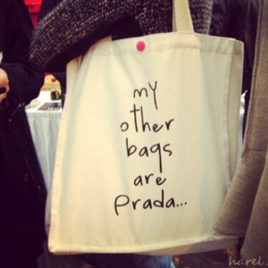 bag prada funny nice quote on it edit tags