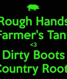 Rough Hands Farmers Tans 3 Dirty Boots Country Roots More