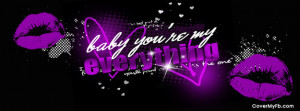 Baby youre my everything Facebook Cover