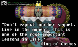 video game quotes katamari carpe diem life lessons from video games ...