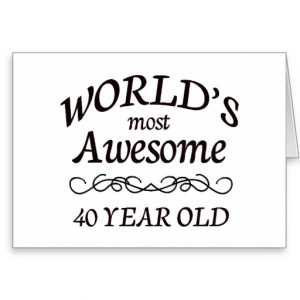 ... 40 years old greeting cards note cards and funny for turning 40 years